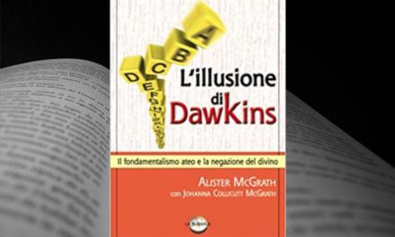L'illusione di Dawkins – Il fondamentalismo Ateo e la negazione del divino
