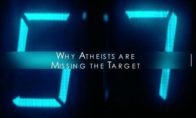 Why Atheists Are Missing The Target