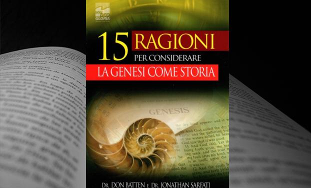 15 Ragioni per considerare la Genesi come storia